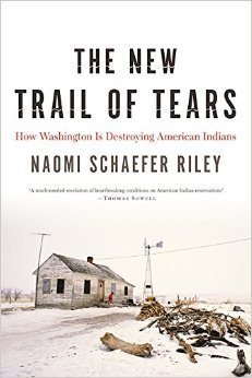 The New Trail of Tears illustrates how liberal policies have failed American Indians