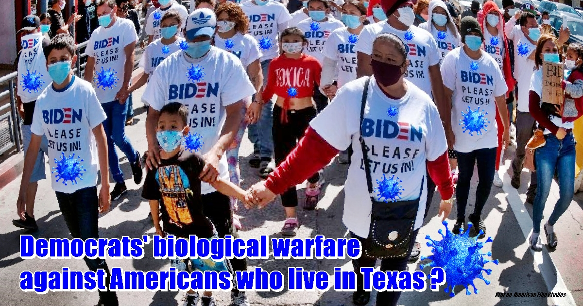 Are COVID-Infected Illegal Immigrants The Democrats' Biological Warfare Against Texas? ⋆ Conservative Firing Line