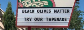 Snowflakes outraged over restaurant's 'Black olives matter' sign, call it racist